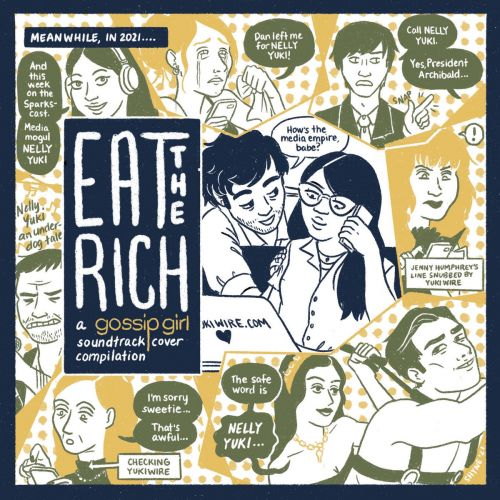 Stream Eat The Rich: A Gossip Girl Soundtrack Cover Compilation Feat. Sad13, Bacchae, Long Neck, & More