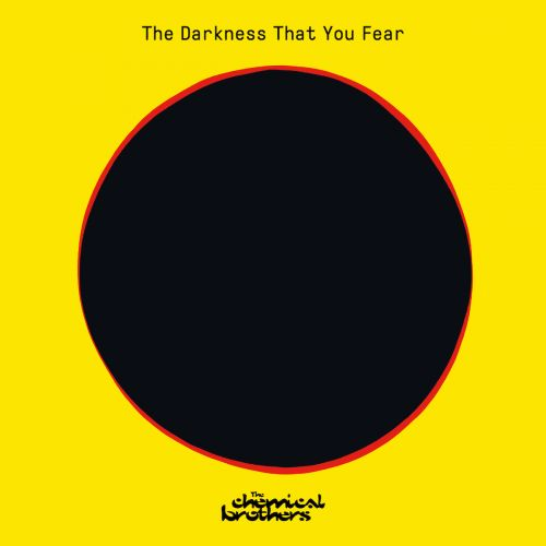 "The Chemical Brothers - ""The Darkness That You Fear"""