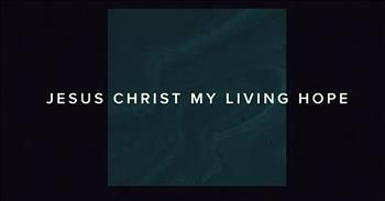 'Living Hope' - Official Lyric Video From Phil Wickham