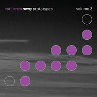 Carl Testa - Sway Prototypes Volume 3 ****