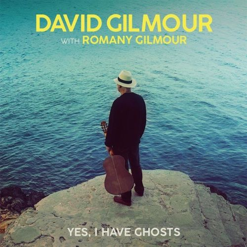 "David Gilmour - ""Yes, I Have Ghosts"""
