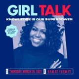 Announcing Girl Talk: An Epic Virtual Event With POPSUGAR, Michelle Obama, and the Girls Opportunity Alliance