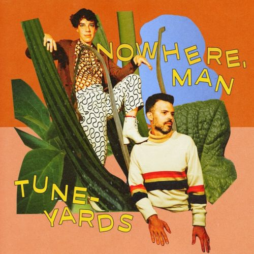 "Tune-Yards - ""nowhere, man"""