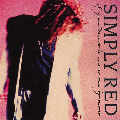 """The Number Ones: Simply Red's """"If You Don't Know Me By Now"""""""