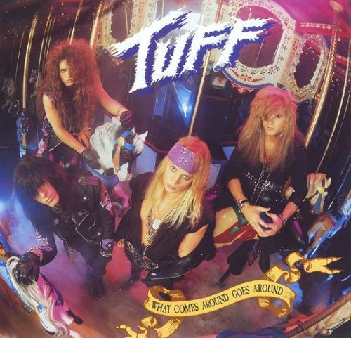 TUFF: 30th-Anniversary Remastered Reissue Of 'What Comes Around Goes Around' Now Available