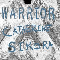 Catherine Sikora - Warrior ****